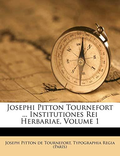Josephi Pitton Tournefort ... Institutiones Rei Herbariae, Volume 1