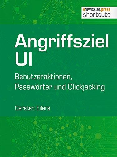 Angriffsziel UI: Benutzeraktionen, Passwörter und Clickjacking (shortcuts 127)