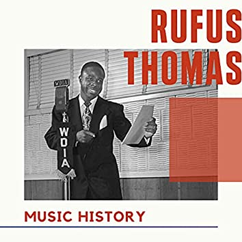 Rufus Thomas - Music History