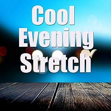 Cool Evening Stretch