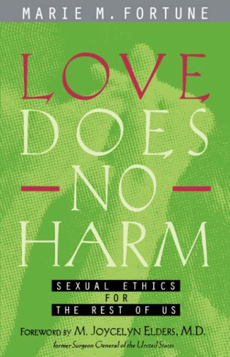Love Does No Harm: Sexual Ethics for the Rest of Us PDF Books