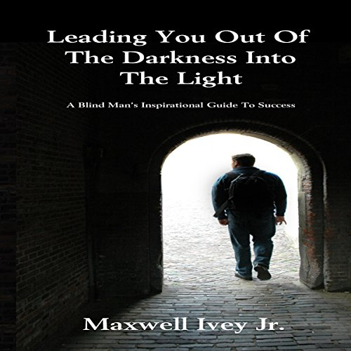 Leading You out of the Darkness into the Light audiobook cover art