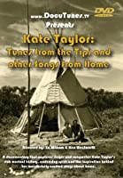 Kate Taylor: Tunes from the Tipi and Other Songs from Home