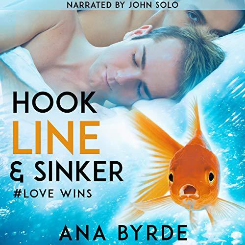 Hook, Line & Sinker: #Love Wins Audiobook By Ana Byrde cover art