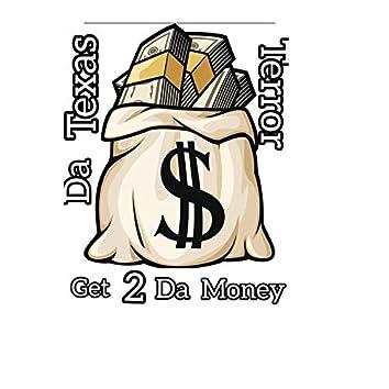 Get 2 Da Money