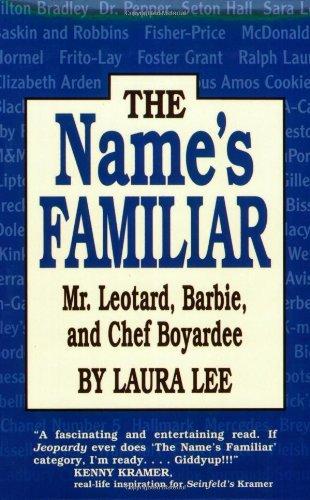 The Name's Familiar Mr. Leotard, Barbie, and Chef Boyardee (English Edition)