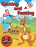 Cutting and Pasting: Book for kids ages 3-6, Preschoolers Workbook with Cut & Paste Exercises, Learn...