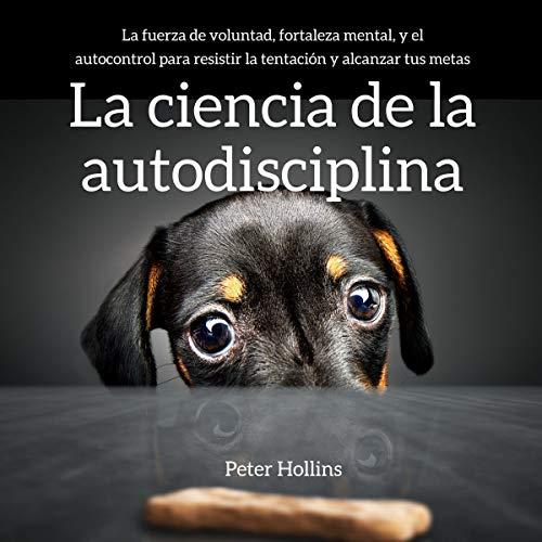 La ciencia de la autodisciplina [The Science of Self-Discipline] cover art