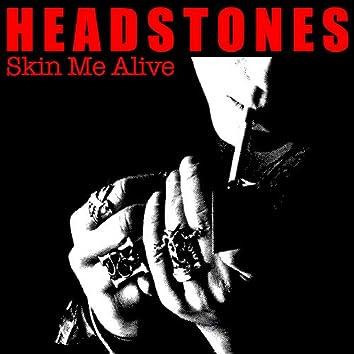 Skin Me Alive