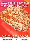 Mouth: Eats Color -- Sagawa Chika Translations, Anti-Translations, & Originals