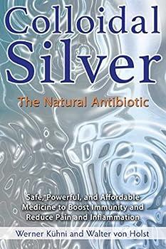 Colloidal Silver  The Natural Antibiotic