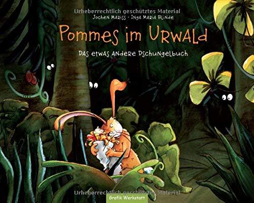 Kinderbuch - Pommes im Urwald: Das etwas andere Dschungelbuch