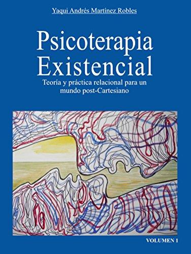 Terapia Existencial: Teoría y práctica relacional para un mundo pos-Cartesiano (Spanish Edition)