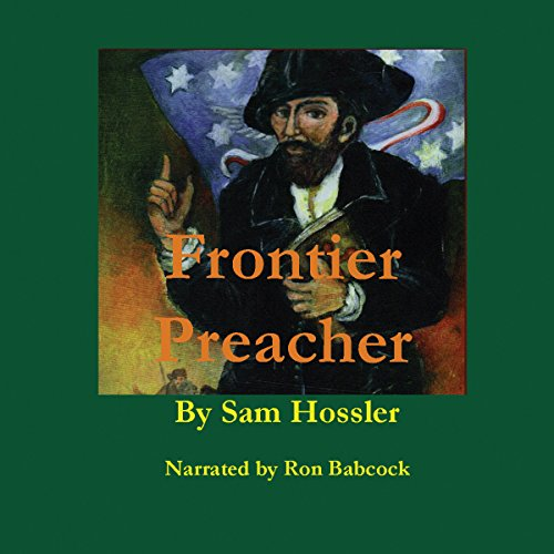 Frontier Preacher: The Life of John Corbly, 1733 to 1803 cover art