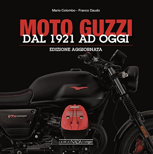 Moto Guzzi. Dal 1921 ad oggi