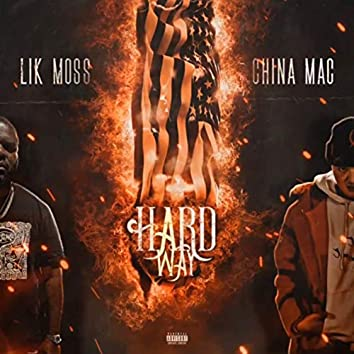 Hard Way (feat. China Mac)