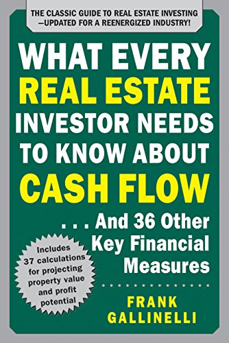 What Every Real Estate Investor Needs to Know About Cash Flow... And 36 Other Key Financial Measures, Updated Edition (English Edition)