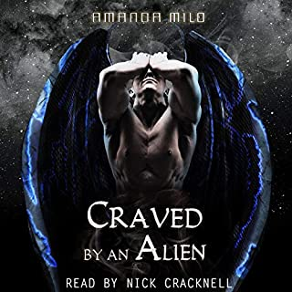 Craved by an Alien                   Written by:                                                                                                                                 Amanda Milo                               Narrated by:                                                                                                                                 Nick Cracknell                      Length: 8 hrs and 15 mins     Not rated yet     Overall 0.0