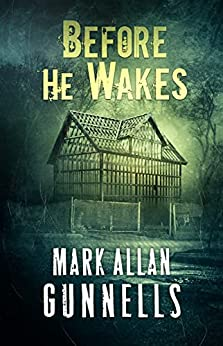 Before He Wakes by [Mark Allan  Gunnells, Crystal Lake Publishing]