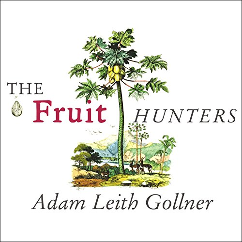 The Fruit Hunters audiobook cover art