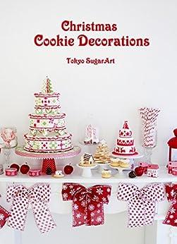 [東京シュガーアート]のChristmas Cookie Decorations
