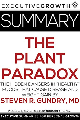 """Summary: The Plant Paradox - The Hidden Dangers in """"Healthy"""" Foods That Cause Disease and Weight Gai"""