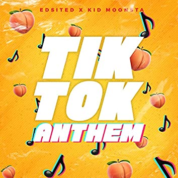 Tiktok Anthem