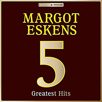 Masterpieces Presents Margot Eskens: 5 Greatest Hits