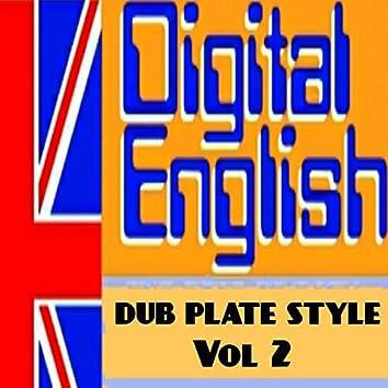 Digital English Presents Dub Plate Stlye, Vol. 2 (Remix Dub Plate Style)