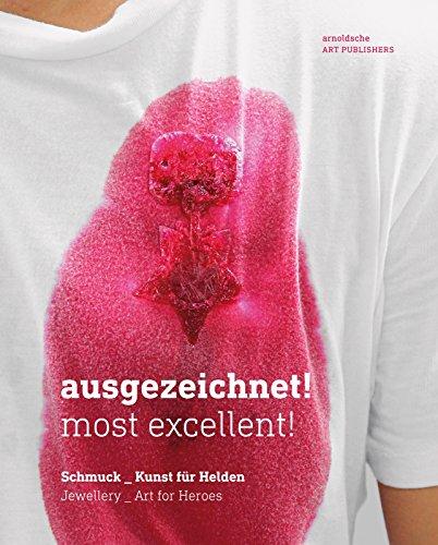 Ausgezeichnet! Most Excellent!: Schmuck_Kunst für Helden