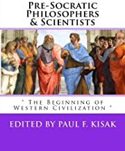 "Pre-Socratic Philosophers & Scientists: "" The Beginning of Western Civilization """