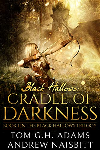 Black Hallows: Cradle of Darkness (The Black Hallows Book 1) by [Tom G.H. Adams, Andrew Naisbitt]