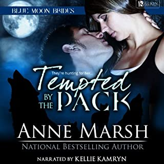 Tempted by the Pack     Blue Moon Brides              By:                                                                                                                                 Anne Marsh                               Narrated by:                                                                                                                                 Kellie Kamryn                      Length: 4 hrs and 3 mins     202 ratings     Overall 3.7