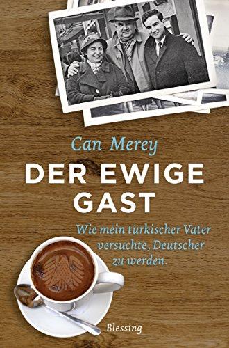 Der ewige Gast: Wie mein türkischer Vater versuchte, Deutscher zu werden