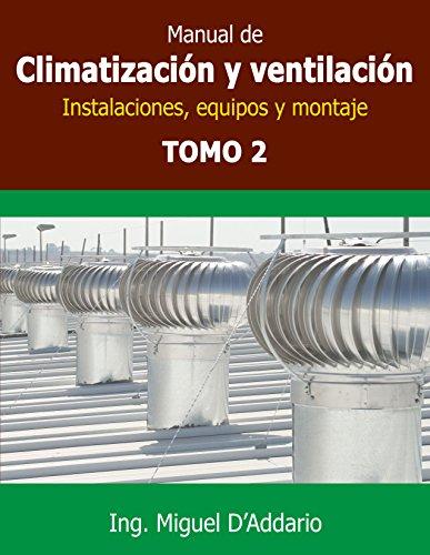 Manual de climatización y ventilación - Tomo 2: Instalaciones, equipos y montaje
