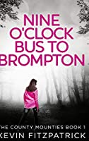 Nine O'clock Bus To Brompton: Large Print Hardcover Edition