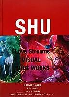 Love Streams―SHU VISUAL BOOK WORKS