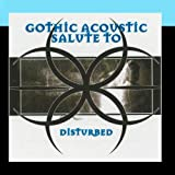 A Gothic Acoustic Salute To Disturbed