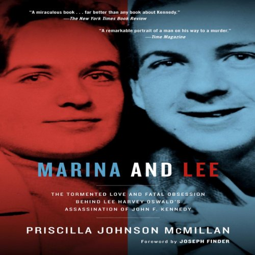 Marina and Lee     The Tormented Love and Fatal Obsession Behind Lee Harvey Oswald's Assassination of John F. Kennedy              By:                                                                                                                                 Priscilla Johnson McMillan                               Narrated by:                                                                                                                                 R. C. Bray,                                                                                        Joseph Finder                      Length: 24 hrs and 13 mins     47 ratings     Overall 4.6
