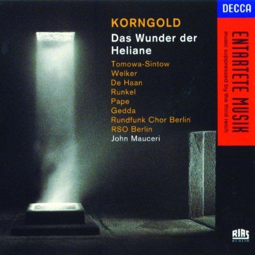 Korngold: Das Wunder der Heliane / Act 3 - Du Kind! Du liebste Frau der Welt!
