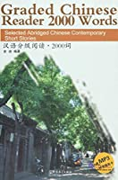 Graded Chinese Reader. 2000 Words (Selected Abridged Chinese Cont)