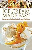 Ice Cream Made Easy: Homemade Re...