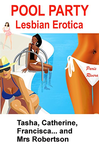 Pool Party - Lesbian Erotica: Tasha, Catherine, Francisca... and Mrs Robertson (English Edition)