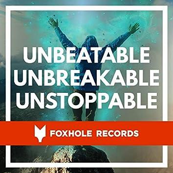 Unbreakable, Unbeatable, Unstoppable
