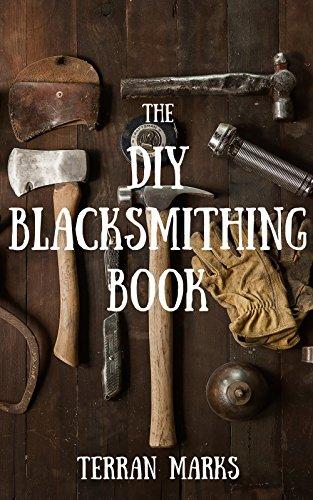The DIY Blacksmithing Book (Blacksmith Books 1) by [Terran Marks]