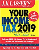 J.K. Lasser s Your Income Tax 2019: For Preparing Your 2018 Tax Return