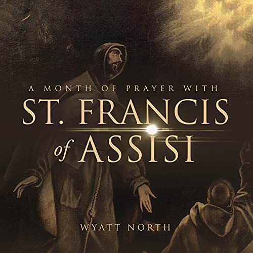 A Month of Prayer with St. Francis of Assisi cover art