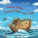 Meine ersten Geschichten von Gott: Illustrierte Kinderbibel ab 2 Jahre, Geschenk zur Taufe (Loewe...