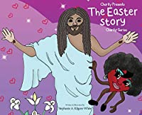 Charity Presents the Easter Story