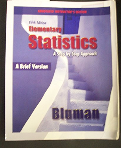 Elementary Statistics: A Step By Step Approach (A Brief Version, 5th Edition, Annotated Instructor's Edition)